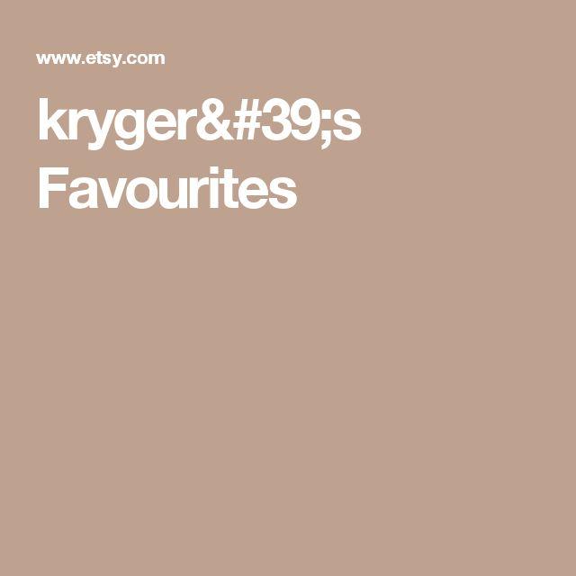 kryger's Favourites
