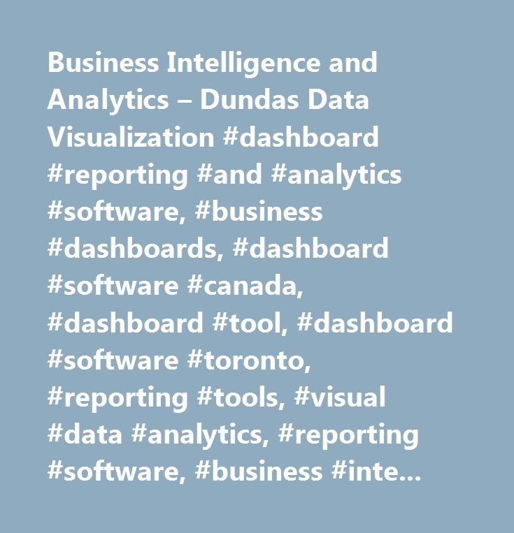 Business Intelligence and Analytics – Dundas Data Visualization #dashboard #reporting #and #analytics #software, #business #dashboards, #dashboard #software #canada, #dashboard #tool, #dashboard #software #toronto, #reporting #tools, #visual #data #analytics, #reporting #software, #business #intelligence #solution, #data #analytics #software, #data #visualization #software, #business #intelligence #software, #visualization #tool, #business #reporting, #data #visualization…