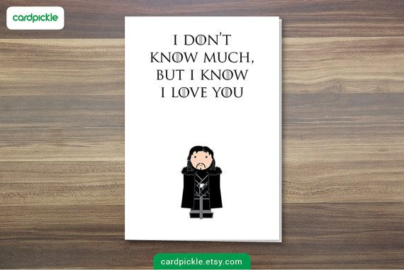I Love You Card - Game of Thrones Card - Jon Snow - Happy Birthday - Happy Anniversay