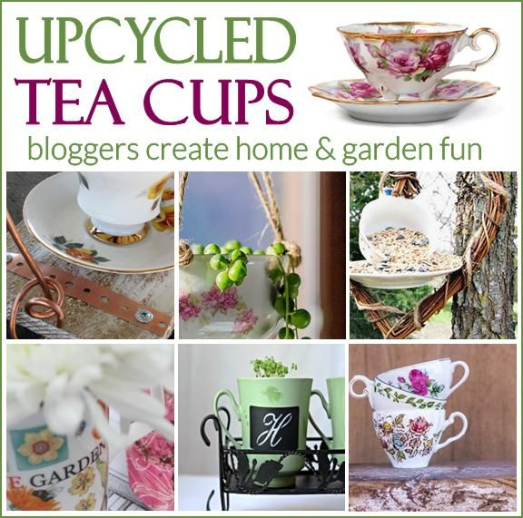 Upcycled Tea Cups where bloggers create DIY fun for the home and garden