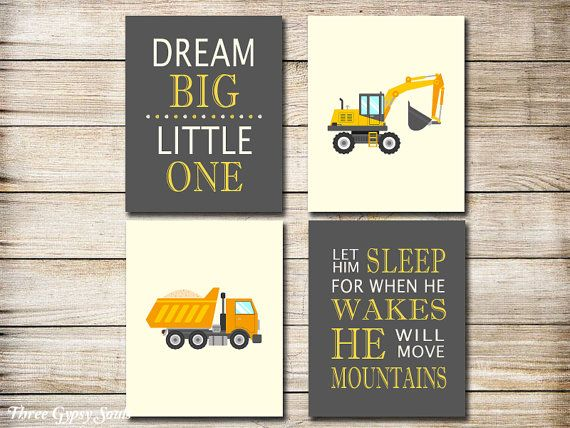 **USE coupon code PIN10 for 10% off!** PRINTABLE ART Dream Big Little One Excavator Nursery Art  Construction Boys Room Decor Let Him Sleep For When He Wakes He Will Move Mountains