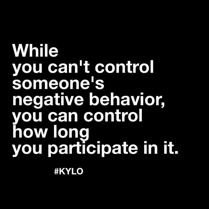 Inspirational Life Quotes And Sayings You Can T Control: While You Can't Control Someone's Negative Behavior, You