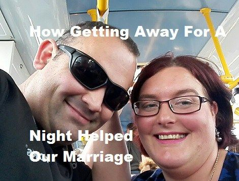 How Getting Away For A Night Helped Our Marriage
