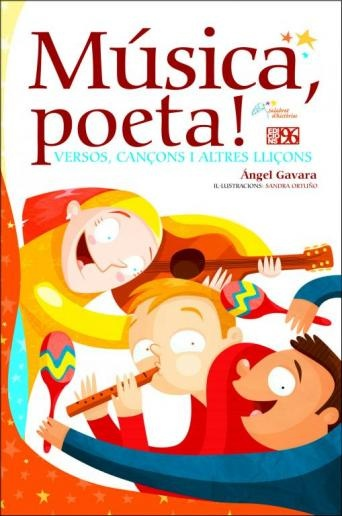 Poesia Infantil i Juvenil: Música, poeta! Llibre de poesia infantil d'Ángel Gavara