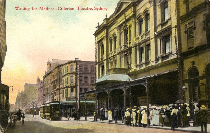Criterion Theatre at the corner of Park and Pitt Sts,Sydney in c1900.Opened on 27 December 1886 by George Johnson and operated till 13 July 1935.A♥W