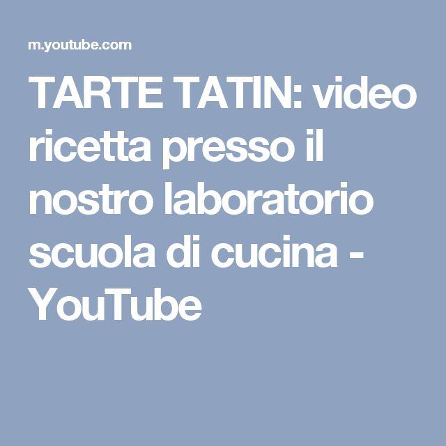 TARTE TATIN: video ricetta presso il nostro laboratorio scuola di cucina - YouTube