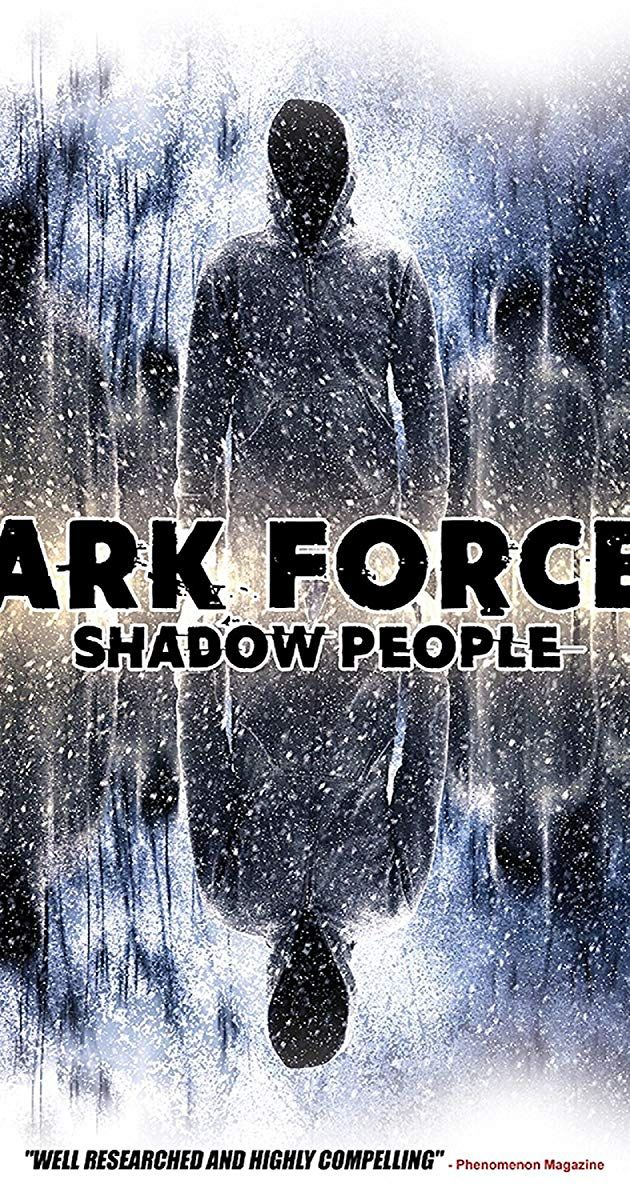 Dark Forces: Shadow People (Video 2018) - IMDb | Movies 2019