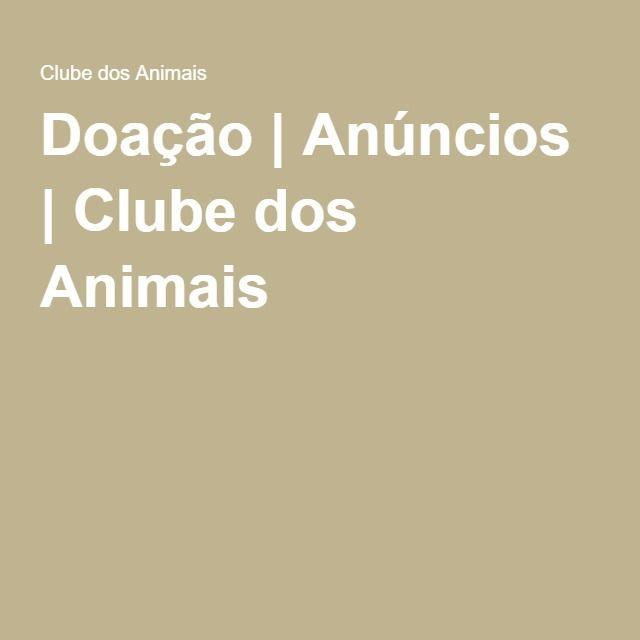 Doação | Anúncios | Clube dos Animais