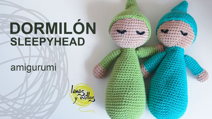 Tutorial Muñeco Dormilón Amigurumi Sleepyhead (English subtitles) Instructions for Sleepyhead with English subtitles