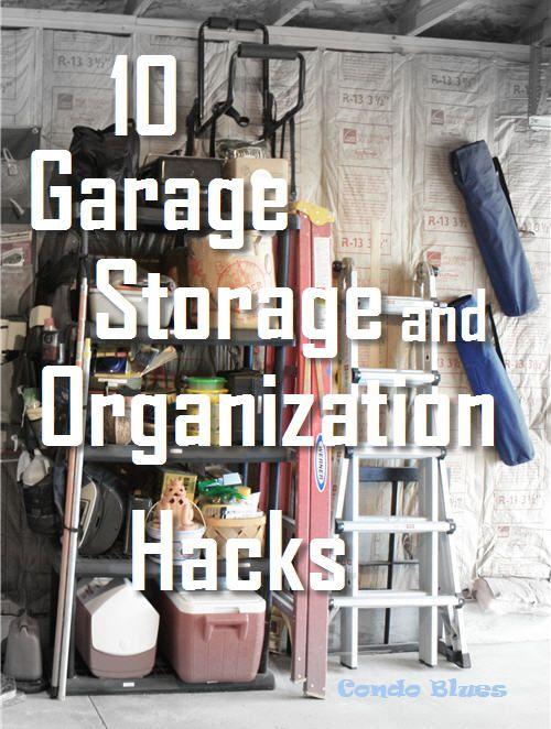 10 Garage Storage And Organizing Hacks Pinterest