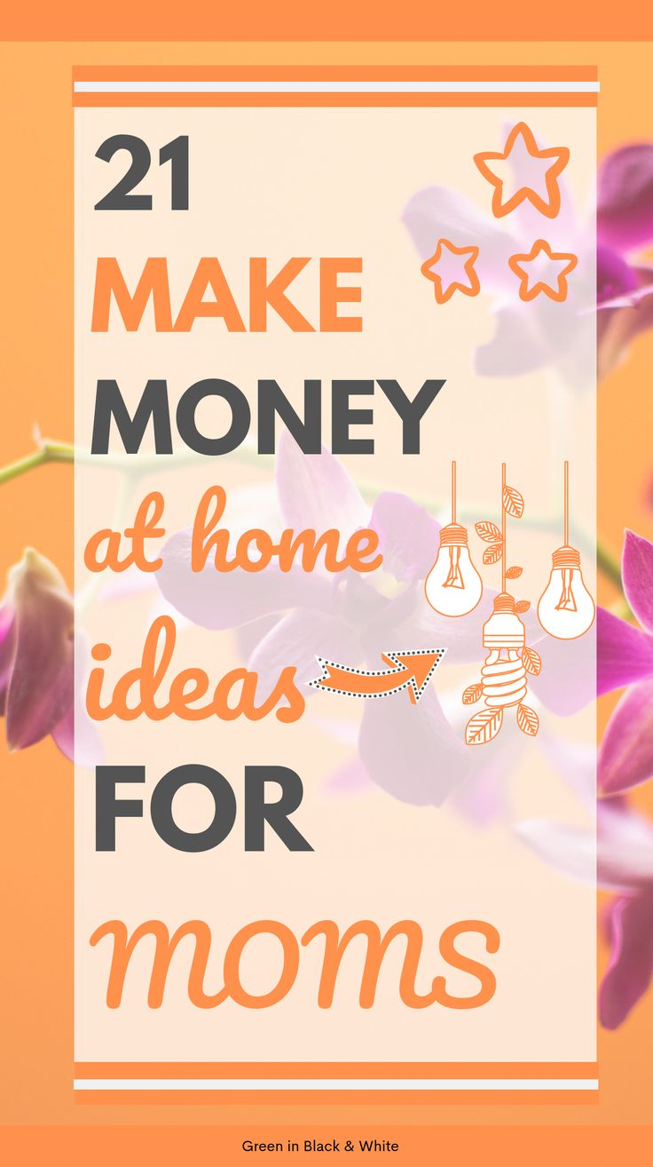21 Ways to make money at home. How to make money at home ideas. – Making Extra Money