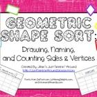 Geometric Shape Sort: Drawing, Naming, and Counting Sides....This site has great teaching resources from teachers, free and some for a nominal fee