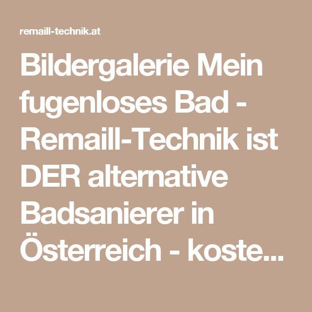 Bildergalerie Mein Fugenloses Bad   Remaill Technik Ist DER Alternative  Badsanierer In Österreich   Kostengünstig