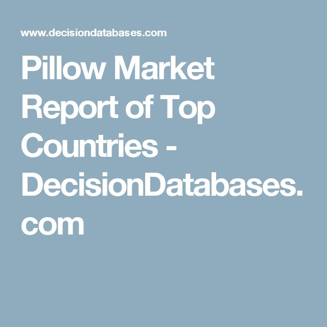 Pillow Market Report of Top Countries - DecisionDatabases.com