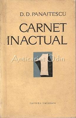 Carnet Inactual - D. D. Panaitescu - Cu Autograf