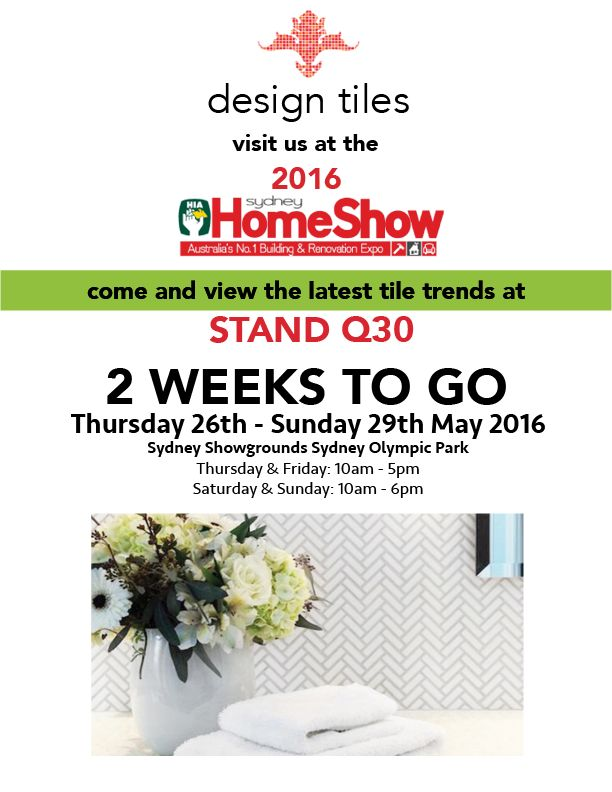 THE COUNT DOWN IS ON  Come and say hello to the team and view the latest in tile trends. SIGN UP to our newsletter to receive 15% off at the HIA Home Show > http://www.designtiles.com.au/ This is an Exculsive offer availible at Design Tiles