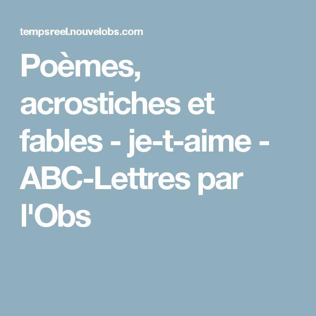 Poèmes, acrostiches et fables - je-t-aime - ABC-Lettres par l'Obs
