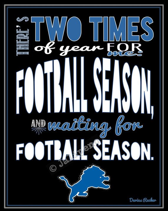 """Detriot Lions Football Season Kickoff Darius Rucker Quote - In honor of opening day for the Lions, I created this just for you! It says: """"There's two times of year for me: football season, and waiting for football season."""" Perfect for a football party at your house, tailgate party, man cave, wall art, home decor for the football season, or a gift for that Lions lover you know! #nfl #profootball"""