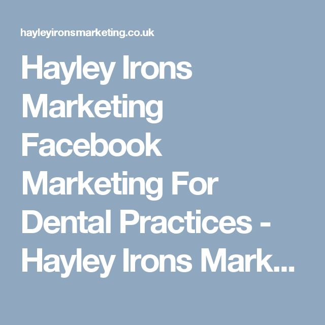 Hayley Irons Marketing Facebook Marketing For Dental Practices - Hayley Irons Marketing