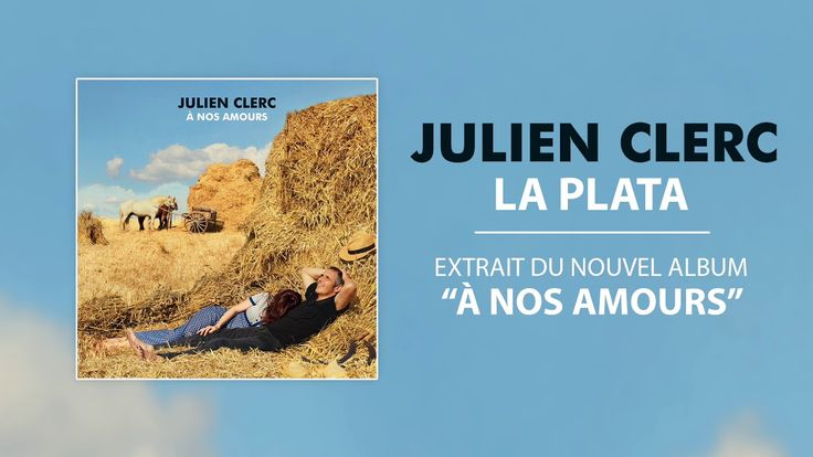 Julien Clerc - La Plata [Nouvel album le 20/10/2017]