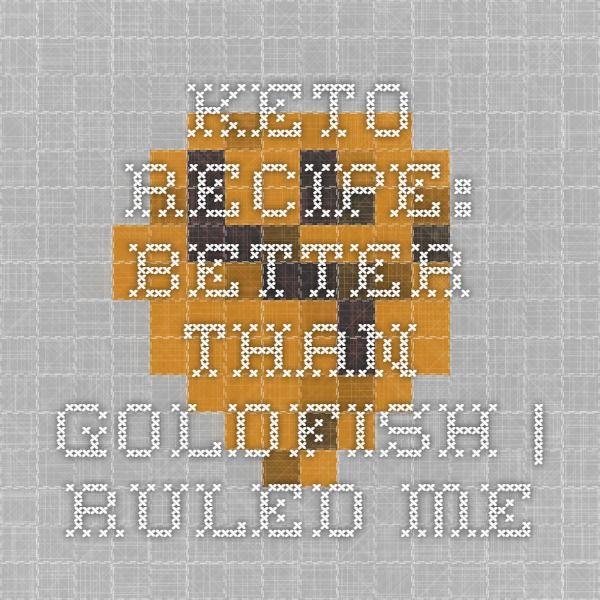 Keto Recipe: Better than Goldfish | Ruled Me