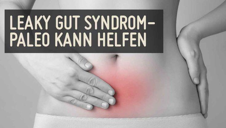 """Viele Menschen leiden am """"Leaky Gut"""" Syndrom - dem durchlässigen Darm. Wir zeigen die Symptome auf und wie die Paleo Ernährung helfen kann."""