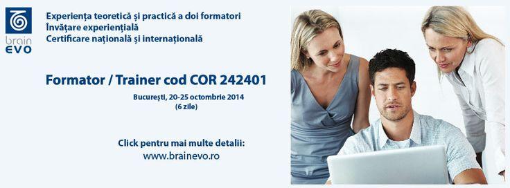 Curs autorizat Formator cod COR 242401 Bucuresti, 20-25 octombrie 2014 (6 zile, de luni si pana sambata) Mai multe informatii si inscriere: http://www.brainevo.ro/training/cursuri-evenimente/curs-autorizat-formator-cor-242401?lang=ro