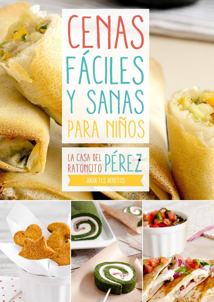 Cenas faciles y sanas para ninos por KARINA MARTINEZ