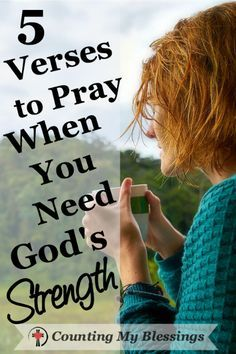 5 Verses to Pray When You Need God's Strength - Counting My Blessings