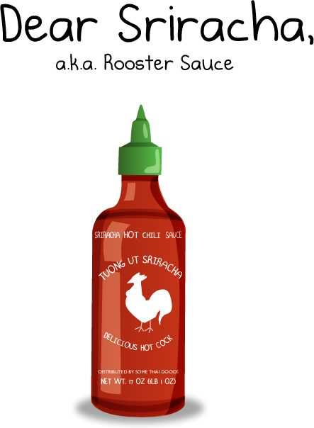 theoatmeal.com writes an homage to sriracha sauce that could easily have been written by my husband...