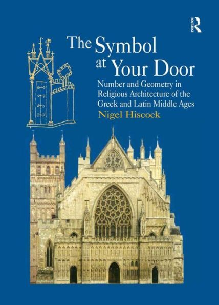 The symbol at your Door: Number and geometry in the religious architecture of the greek and latin mi #religiousarchitecture