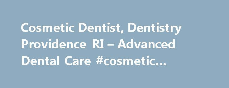 Cosmetic Dentist, Dentistry Providence RI – Advanced Dental Care #cosmetic #dental #care http://dental.remmont.com/cosmetic-dentist-dentistry-providence-ri-advanced-dental-care-cosmetic-dental-care-2/  #cosmetic dental care # Since 1979 Advanced Dental Care's mission has been to provide our patients with the best oral health care, utilizing the latest technology, within a comfortable and friendly environment. Our biggest asset is our professional and friendly staff. Each member of our team…