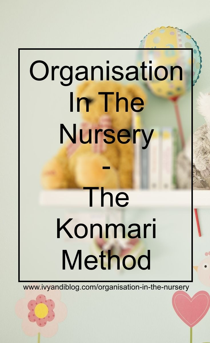 Organisation In The Nursery - The Konmari Method - Blog Discussion