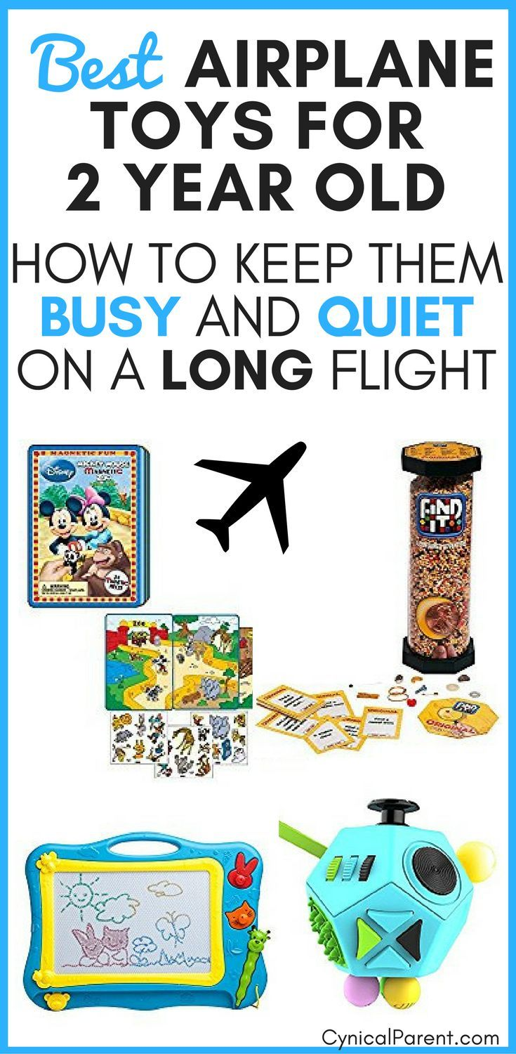 Best Airplane Toys For 2 Year Old How To Keep Them Busy And Quiet On A Long Flight Cynical Parent Best Airplane Airplane Toys Toddler Travel