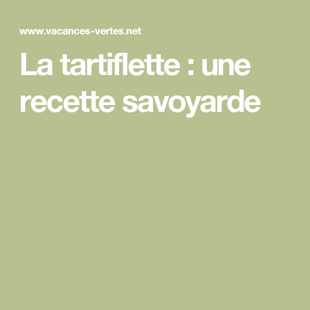 La tartiflette : une recette savoyarde