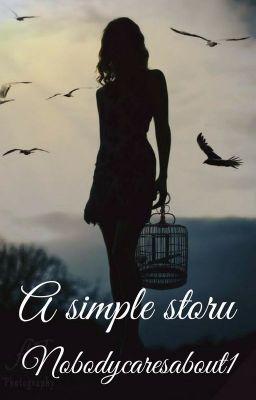 A simple story (pe Wattpad) http://my.w.tt/UiNb/WUKSq7jzBD #Ficțiune adolescenți #amwriting #wattpad