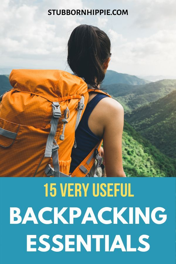 15 Very Useful Backpacking Essentials Stubborn Hippie In 2020 Backpacking Essentials Backpacking Travel Backpacking