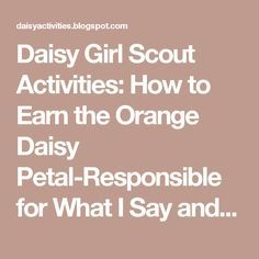 Daisy Girl Scout Activities: How to Earn the Orange Daisy Petal-Responsible for What I Say and Do