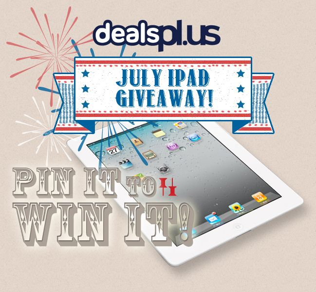 July Giveaway alert! Follow dealspl.us on Pinterest, Re-pin this post, and pin/repin deals/coupons from our boards for a shot at a FREE iPad! (The more you repin, the higher the chances you have to win!)