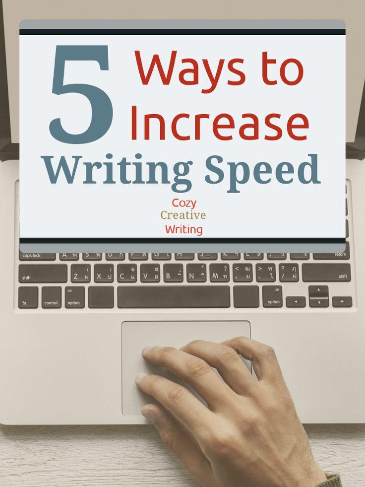 5 Ways to Increase Writing Speed Writing, Writing