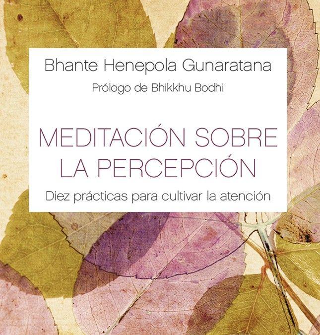La conciencia plena. Atención, percepción y mindfulness