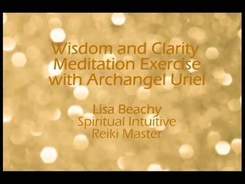 Archangel Uriel  - Find Wisdom and Clarity Meditation Video   ~ Lisa's website: https://www.LisaBeachy.com Join Lisa on Facebook: https://www.facebook.com/LBeachy  Do my meditations help? : http://www.patreon.com/meditationsformoms