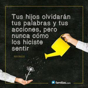Tus hijos olvidarán tus palabras y tus acciones, pero nunca como los hiciste sentir. #quienlodiracreaciones #frases