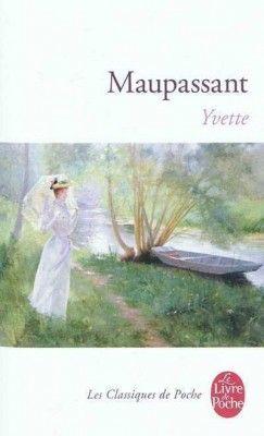Découvrez Yvette, de Guy De Maupassant sur Booknode, la communauté du livre