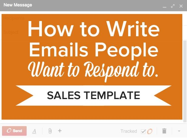 How to Write Emails People WANT to Respond to [Sales Template] by HubSpot via slideshare