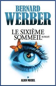 Le sixième sommeil, Bernard Werber ~ Le Bouquinovore