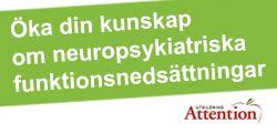 Riksförbundet Attention är en intresseorganisation för personer med neuropsykiatriska funktionsnedsättningar (NPF)