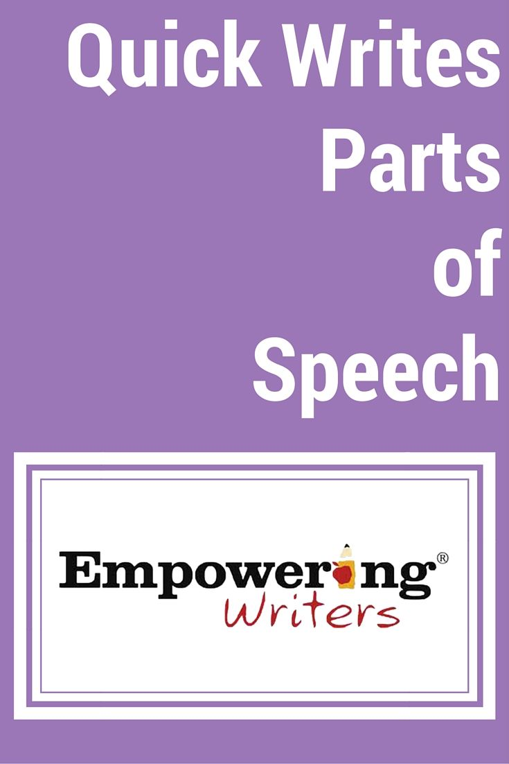Quick Writes – Parts of Speech - Empowering Writers