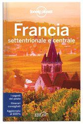 Francia settentrionale e centrale - guida Lonely Planet