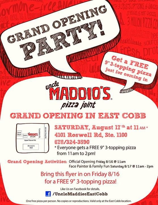 Uncle Maddio's Pizza Joint, the original and fastest-growing fast casual pizza chain in North America, announces the opening of its 18th unit on August 17th in East Cobb County at 4101 Roswell Road, Suite 1100 in the Providence Square Home Depot Shopping Center. To celebrate the newest Uncle Maddio's Pizza Joint opening, the restaurant will serve free 9-inch, any three topping, fully-customizable pizzas to all customers in line from 11:00 a.m. to 2:00 p.m.